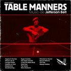 Jefferson Belt, Table Manners (Round Trip Mars)