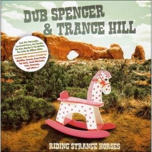 Dub Spencer and Trance Hill: Riding Strange Horses (Echo Beach/Yellow)