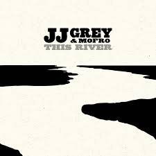JJ Grey and Mofro: This River (Southbound)