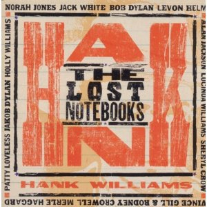 Various Artists: The Lost Notebooks of Hank Williams (Egyptian/Sony)