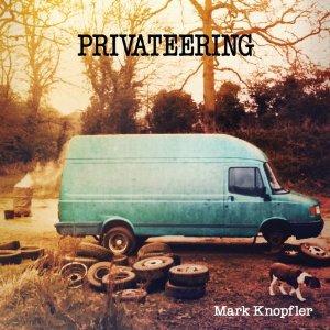 Mark Knopfler: Privateering (Mercury)