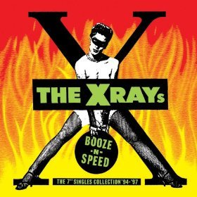 The X-Rays; Booze'n'Speed (Cargo/Southbound)