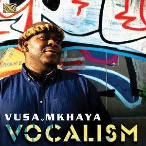 Vusa Mkhaya: Vocalism (Arc)