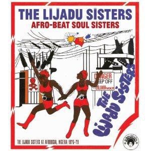 The Lijadu Sisters: Afro-Beat Soul Sisters (Soul Jazz/Southbound)