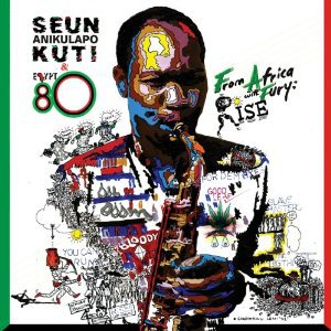Seun Anikulapo Kuti and Egypt 80: From Africa with Fury; Rise (Border)