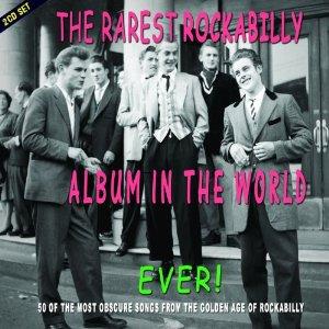 Various Artists: The Rarest Rockabilly Album in the World Ever! (Chrome Dreams/Triton)