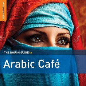 Various Artists: The Rough Guide to Arabic Cafe (Rough Guide/Southbound)