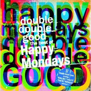 Happy Mondays: Double Double Good; The Best of the Happy Mondays (Rhino)