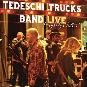 Tedeschi Trucks Band: Live; Everybody's Talkin' (Sony)