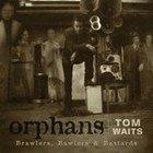 Tom Waits: Orphans (Shock)