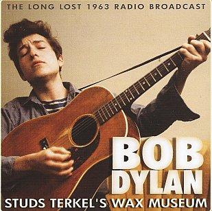 THE BARGAIN BUY: Bob Dylan; Studs Terkel's Wax Museum