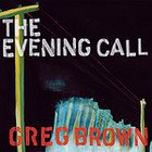 Greg Brown: The Evening Call (Red House/Elite)