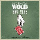 The Wood Brothers: Ways Not To Lose (Blue Note/EMI)