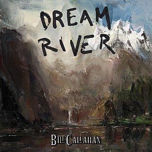 Bill Callahan: Dream River (Drag City/Universal)