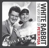 Peter Posa: White Rabbit; The Very Best of Peter Posa (Sony)