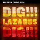 Nick Cave and the Bad Seeds, Dig Lazarus Dig (Mute)