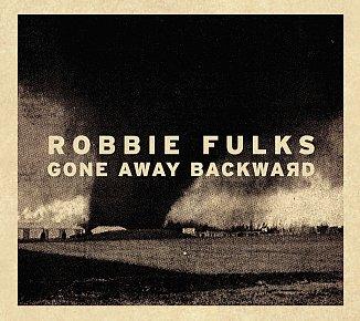 Robbie Fulks: Gone Away Backwards (Bloodshot/Southbound)