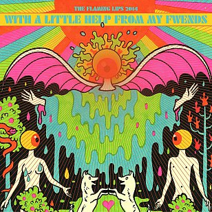 The Flaming Lips: With a Little Help From My Fwends (Warners)
