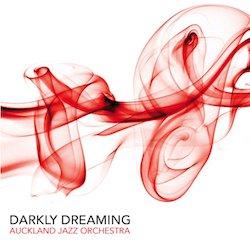 Auckland Jazz Orchestra: Darkly Dreaming (SDL Music)