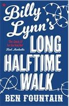 BILLY LYNN'S LONG HALFTIME WALK by BEN FOUNTAIN