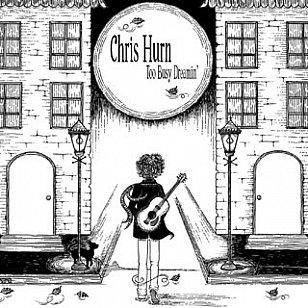 Chris Hurn: Too Busy Dreamin' (Monkey)