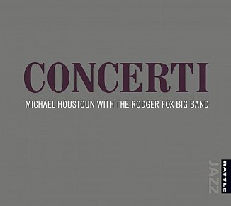 Michael Houstoun/The Rodger Fox Big Band: Concerti (Rattle Jazz)