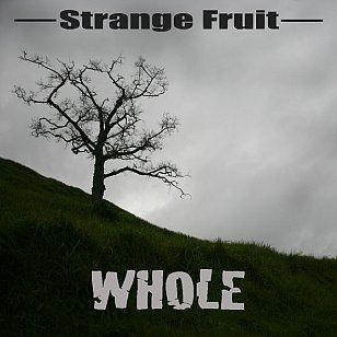 Strange Fruit: Whole (Odd)