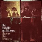 The Magic Numbers: Those The Brokes (EMI)