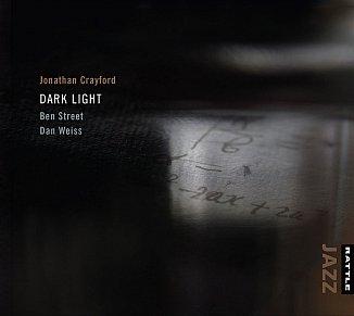 Jonathan Crayford/Ben Street/Dan Weiss: Dark Light (Rattle Jazz)