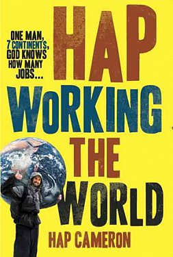 HAP WORKING THE WORLD by HAP CAMERON
