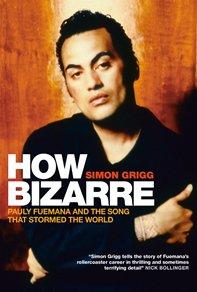 HOW BIZARRE by SIMON GRIGG (Awa Press)