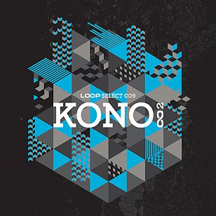 Various Artists: Loop Select 009; Kono 002 (Loop)