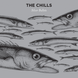 The Chills: Silver Bullets (Fire/Flying In)