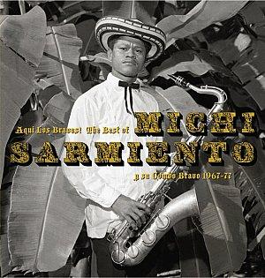 Michi Sarmiento: Los Bravos!/The Best of Michi Sarmiento (Sound Way)