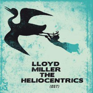 LLoyd Miller and the Heliocentrics: Lloyd Miller and the Heliocentrics (Strut)