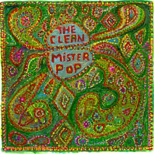 The Clean: Mister Pop (Arch Hill)