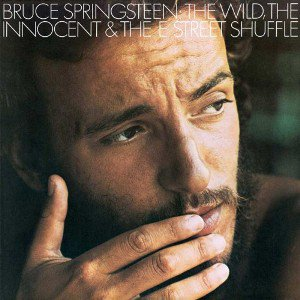 THE BARGAIN BUY: Bruce Springsteen; The Wild, The Innocent and the E Street Shuffle