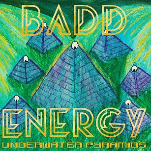 Badd Energy: Underwater Pyramid (Flying Nun)