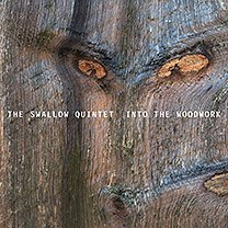 The Swallow Quintet: Into the Woodwork (ECM/Ode)