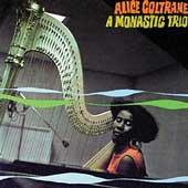 Alice Coltrane: A Monastic Trio (Impulse)
