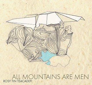Rosy Tin Teacaddy: All Mountains Are Men (Earl Grey Records)