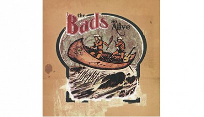 The Bads: So Alive (Mana/Warners)