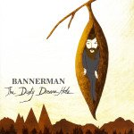 Bannerman: The Dusty Dream Hole (Rhythmethod)