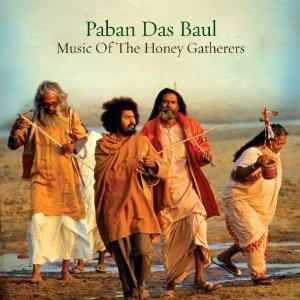 Paban Das Baul: Music of the Honey Gatherers (World Music Network/Southbound)