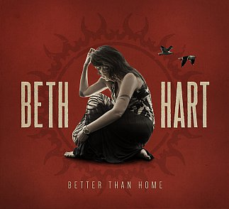 Beth Hart: Better Than Home (Provogue/Warners)