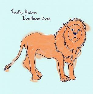 Timothy Blackman: I've Never Lived (Home Alone)