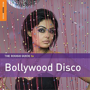 Various Artists: The Rough Guide to Bollywood Disco (Rough Guide/Southbound)