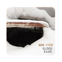 Bon Iver: Blood Bank (Jagjaguwar)