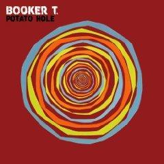 Booker T: Potato Hole (Anti)