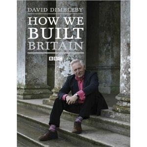 HOW WE BUILT BRITAIN, a documentary series with DAVID DIMBLEBY (BBC DVD)